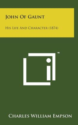 John of Gaunt: His Life and Character (1874)