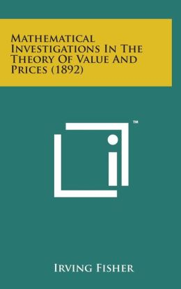 Mathematical Investigations in the Theory of Value and Prices (1892)