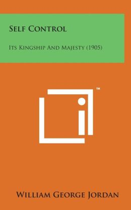 Self Control: Its Kingship and Majesty (1905)