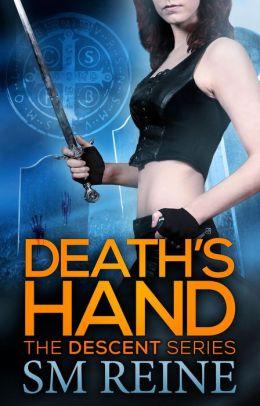 The Descent 1 - Death's Hand  - S. M. Reine