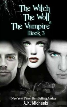 The Witch, The Wolf and The Vampire, Book 3