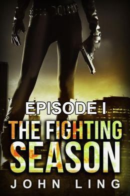 The Fighting Season: Episode I