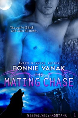 The Mating Chase (Werewolves of Montana, #1)