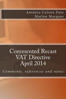 Commented Recast VAT Directive: A pragmatic view on European Value Added Tax