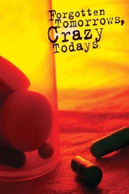 Forgotten Tomorrows Crazy Todays