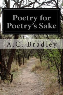 Poetry for Poetry's Sake: An Inaugural Lecture Delivered on June 5, 1901