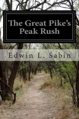 The Great Pike's Peak Rush: Or Terry in the New Gold Fields