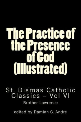 The Practice of the Presence of God (Illustrated)