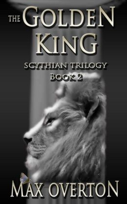 Scythian Trilogy Book 2: The Golden King