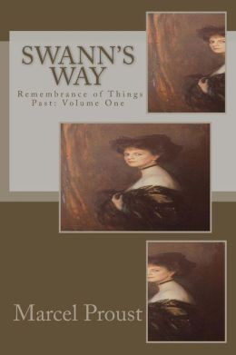 Swann's Way: Remembrance of Things Past: Volume One