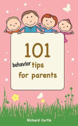 101 Behavior Tips for Parents