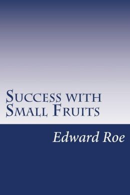 Success with Small Fruits