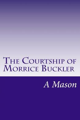The Courtship of Morrice Buckler
