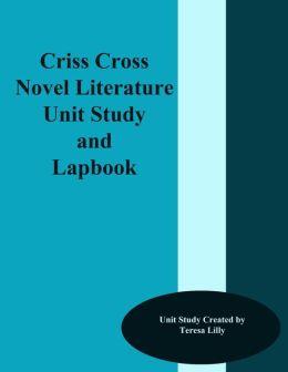 Criss-Cross Novel Literature Unit Study and Lapbook