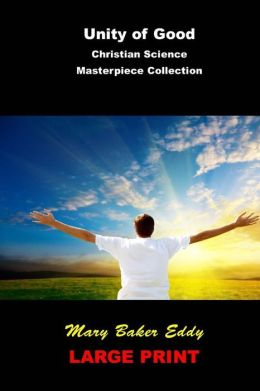 Unity of Good: (Christian Science Masterpiece Collection)