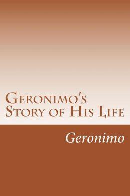 Geronimo's Story of His Life