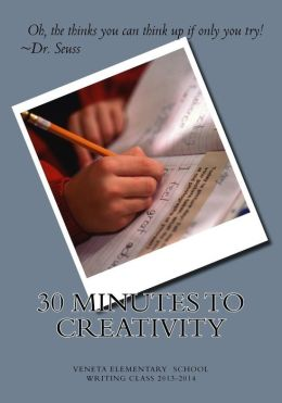 30 Minutes To Creativity: Veneta Elementary Writing Class 2013-2014