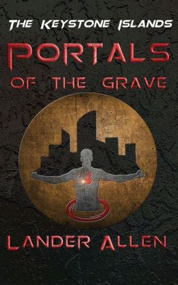 The Keystone Islands: Portals of the Grave