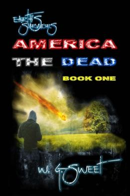 Earth's Survivors America The Dead Book One