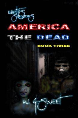 Earth's Survivors America The Dead Book Three