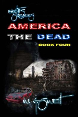 Earth's Survivors America The Dead Book Four