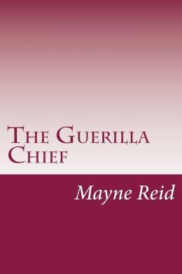 The Guerilla Chief