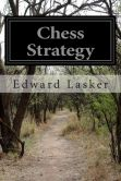 Book Cover Image. Title: Chess Strategy, Author: Edward Lasker