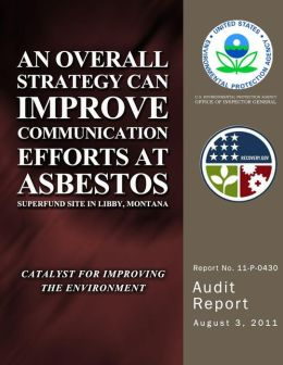 An Overall Strategy Can Improve Communication Efforts at Asbestos Superfund Site in Libby, Montana