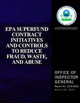 EPA Superfund Contract Initiatives and Controls to Reduce, Fraud, Waste, and Abuse