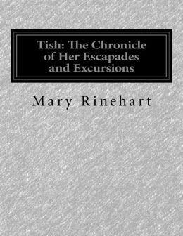 Tish: The Chronicle of Her Escapades and Excursions