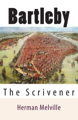Bartleby: The Scrivener