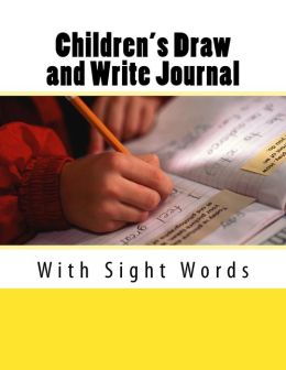 Children's Draw and Write Journal: With Sight Words