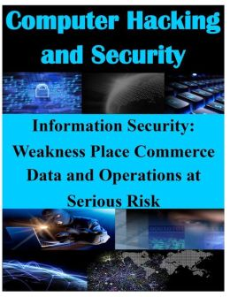 Information Security - Weaknesses Place Commerce Data and Operations at Serious Risk