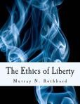 Book Cover Image. Title: The Ethics of Liberty (Large Print Edition), Author: Murray N. Rothbard