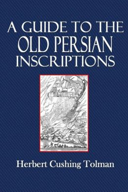 A Guide to the Old Persian Inscriptions