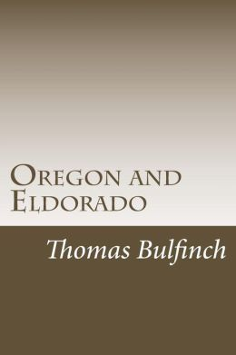 Oregon and Eldorado