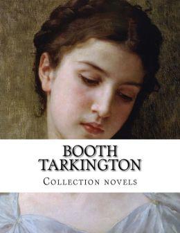 Booth Tarkington, Collection novels