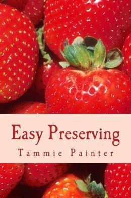 Easy Preserving: Simple Ways to Save Your Bounty