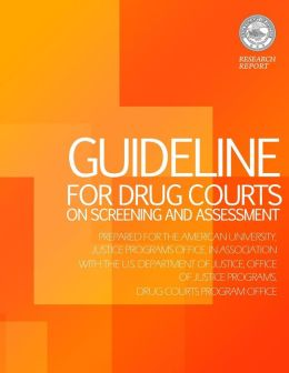 Guideline for Drug Courts on Screening and Assessment