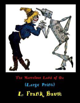 The Marvelous Land of Oz: (L Frank Baum Masterpiece Collection)