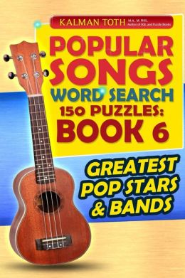 Popular Songs Word Search 150 Puzzles: Book 6
