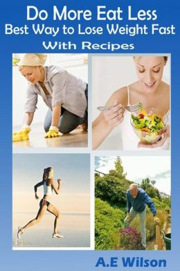 Do More Eat Less Best Way to Lose Weight Fast With Recipes