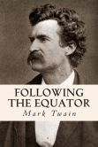 Book Cover Image. Title: Following the Equator, Author: Mark Twain