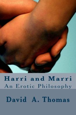 Harri and Marri: An Erotic Philosophy