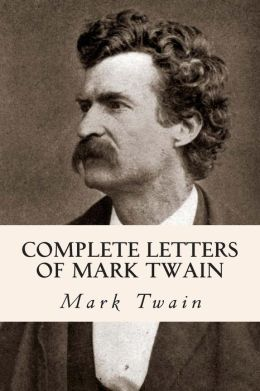 Complete Letters of Mark Twain