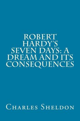 Robert Hardy's Seven Days: A Dream and Its Consequences