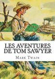 Book Cover Image. Title: Les Aventures de Tom Sawyer, Author: Mark Twain