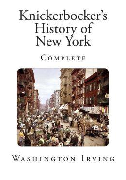 Knickerbocker's History of New York: Complete