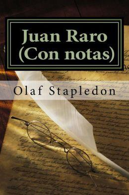 Juan Raro ( Con notas)
