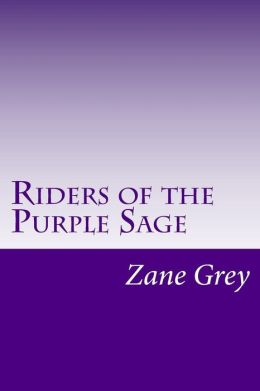 Riders of the Purple Sage: (Zane Grey Classics Collection)